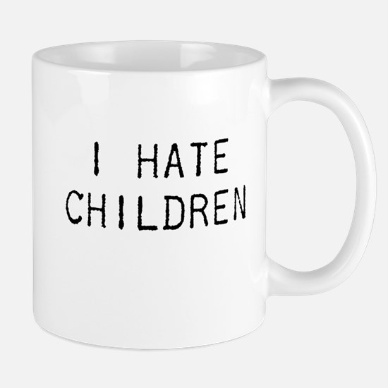 I Hate Children Mug