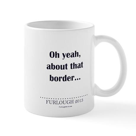 About That Border... Mug