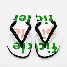 Fickle Pickle Tickler Flip Flops