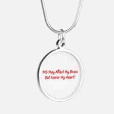 MS Affect My Brain, But Never My Heart! Necklace