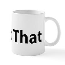 HIIt That Mug