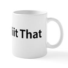 I'd Hiit That Mug
