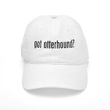 Got Otterhound? Baseball Cap