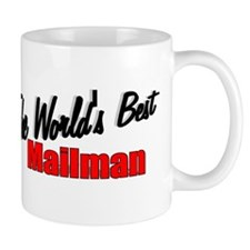"""The World's Best Mailman"" Mug"