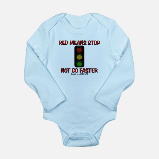 RED MEANS STOP Long Sleeve Infant Bodysuit