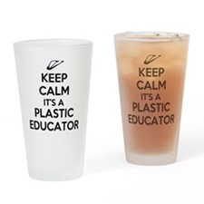Keep Calm, Its a Plastic Educator Drinking Glass