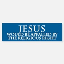 JESUS WOULD BE APPALLED Bumper Bumper Bumper Sticker