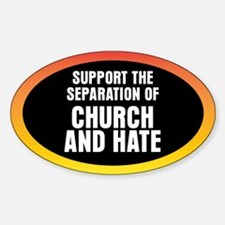 CHURCH AND HATE Oval Decal