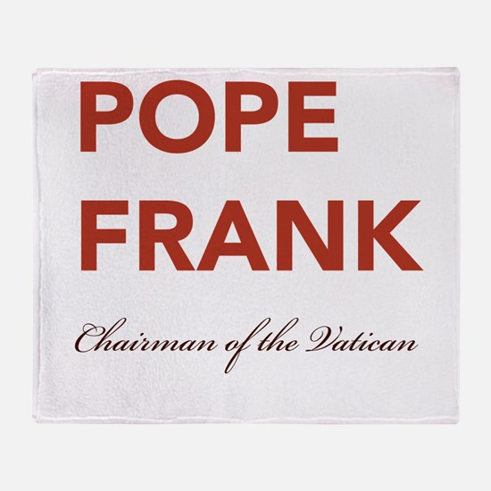 Pope Frank - Chairman of the Vatican Throw Blanket