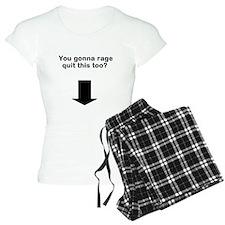 """""""Rage Quit"""" pajamas"""