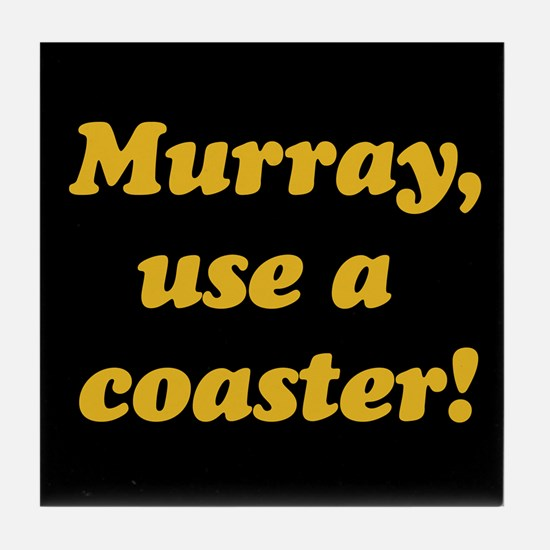 Murray the cop Tile Coaster