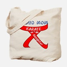 Proud Mom Karate Daughter Tote Bag