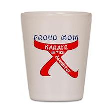 Proud Mom Karate Daughter Shot Glass