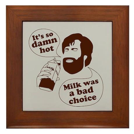 Milk Was a Bad Choice Framed Tile