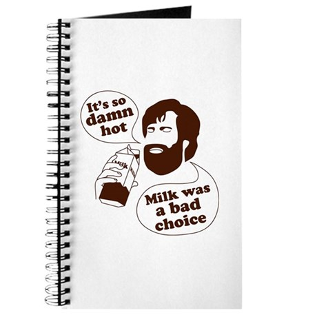 Milk Was a Bad Choice Journal