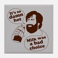 Milk Was a Bad Choice Tile Coaster