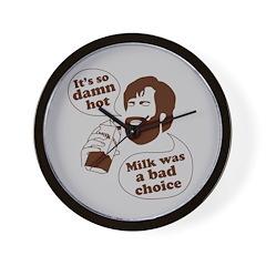 Milk Was a Bad Choice Wall Clock