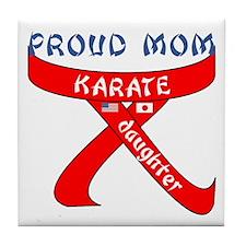 Proud Mom Karate Daughter Tile Coaster