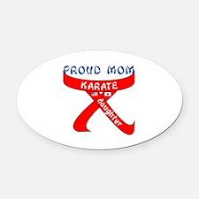 Proud Mom Karate Daughter Oval Car Magnet