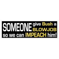 So We Can Impeach Him bumper sticker