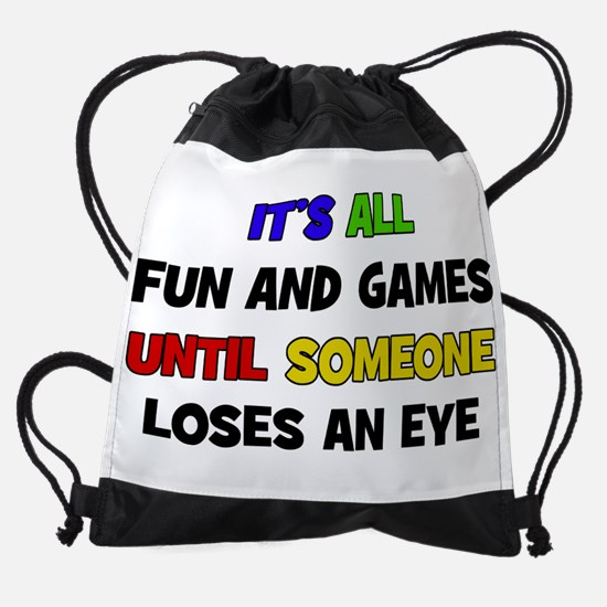 Fun & Games - Loses An Eye Drawstring Bag