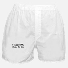 I Support My Right To Die Boxer Shorts