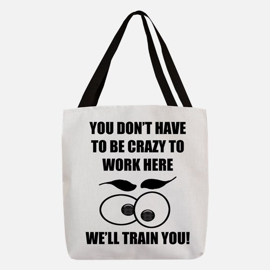 Crazy To Work Here Polyester Tote Bag