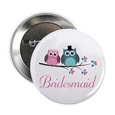 """Bridesmaid Wedding Owls 2.25"""" Button"""