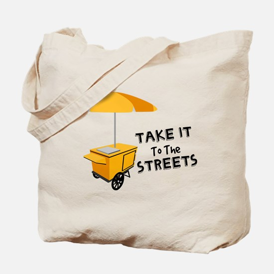 Take It To The Streets Tote Bag