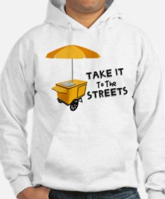 Take It To The Streets Hoodie