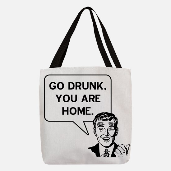 Go Drunk You Are Home Polyester Tote Bag