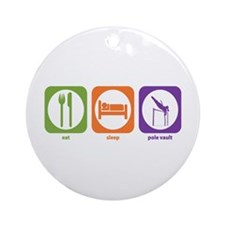 Eat Sleep Pole Vault Ornament (Round)