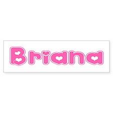 """""""Briana"""" Bumper Bumper Sticker"""