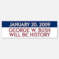 BUSH WILL BE HISTORY Bumper Bumper Bumper Sticker
