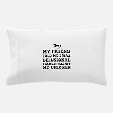 Delusional Unicorn Pillow Case