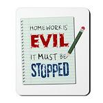 Homework Is Evil Mousepad