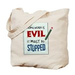 Homework Is Evil Tote Bag