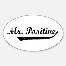 Mr. Positive Oval Decal