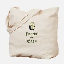 Popein aint Easy Tote Bag