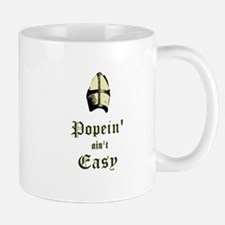 Popein aint Easy Mug