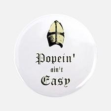 """Popein aint Easy 3.5"""" Button"""