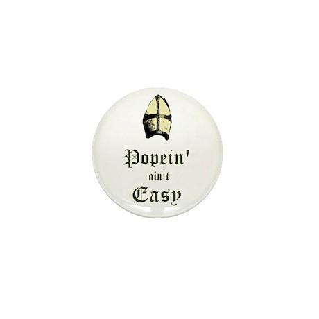 Popein aint Easy Mini Button