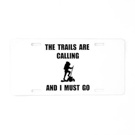 Trails Calling Go Aluminum License Plate
