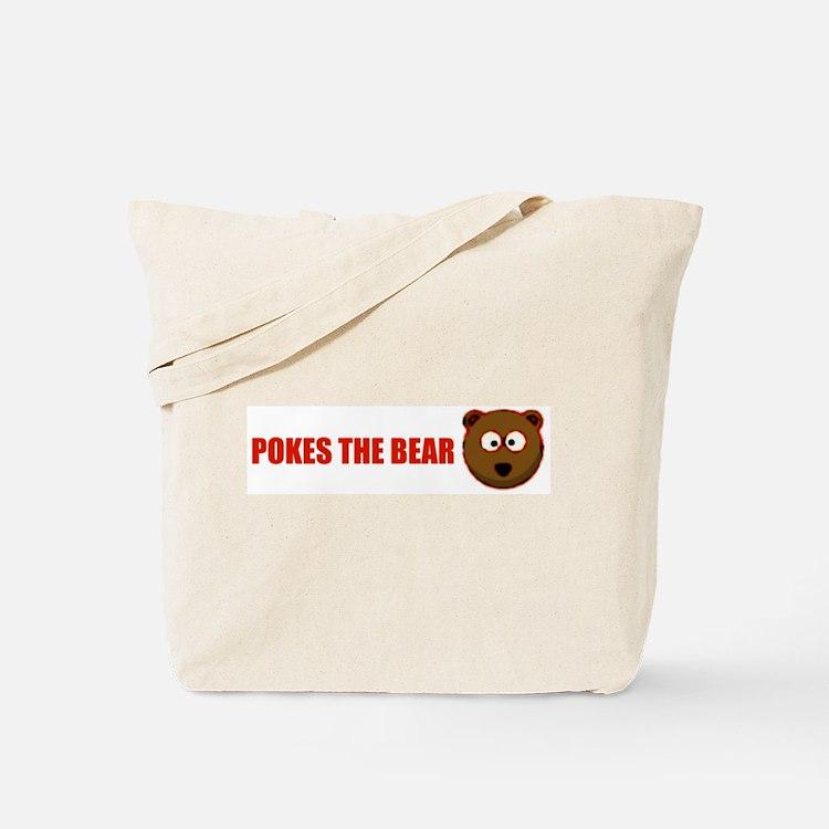 Pokes the bear Tote Bag