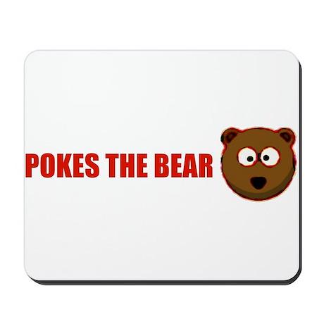 Pokes the bear Mousepad