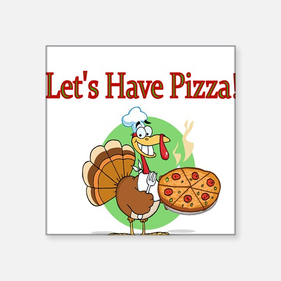 Lets Have Pizza Sticker