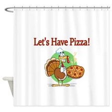 Lets Have Pizza Shower Curtain