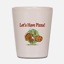 Lets Have Pizza Shot Glass