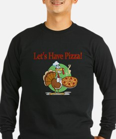 Lets Have Pizza Long Sleeve T-Shirt
