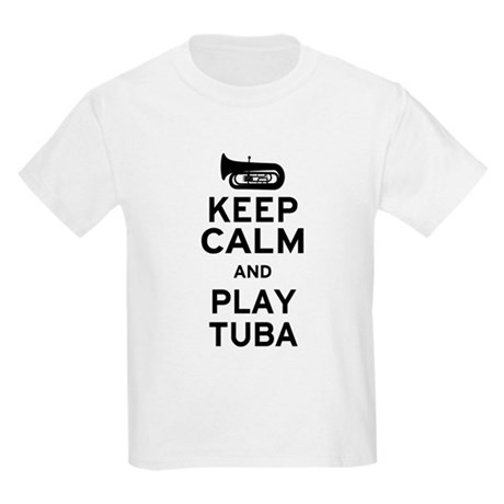 Keep Calm and Play Tuba Kids Light T-Shirt